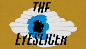 The Eyeslicer